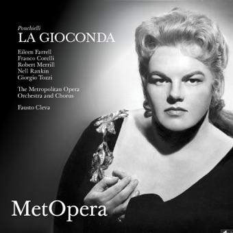 Ponchielli: La Gioconda (Recorded Live at The Met – March 31, 1962) – The Metropolitan Opera, Eileen Farrell, Franco Corelli, Robert Merrill, Nell Rankin, Giorgio Tozzi & Fausto Cleva