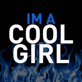I'm a Cool Girl