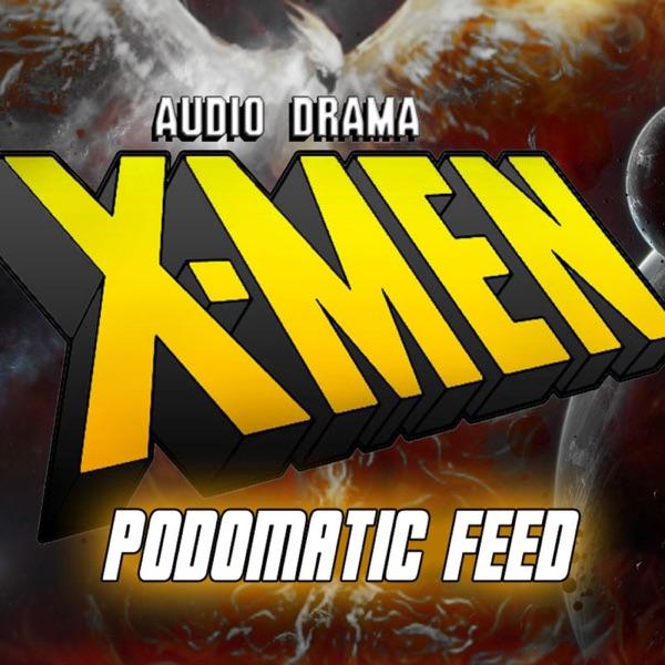 X-Men: The Audio Drama (Podomatic Feed)