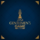 Download GENTLEMEN'S GAME - 2PM on iTunes (R&B/Soul)