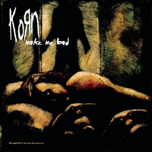 Make Me Bad - EP - Korn, Korn