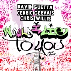 DAVID GUETTA & CEDRIC & CHRIS WILLIS ***Would I Lie To You