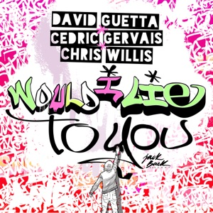 DAVID GUETTA, Cedric Gervais and Chris W - Would I lie to you