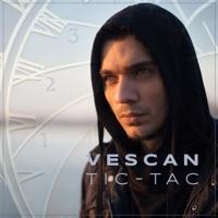Tic-Tac (feat. Mahia Beldo) - Vescan