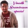 Vineeth Sreenivasan Special