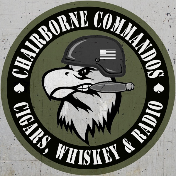 Veteran Podcast And Military News Talk Radio Including Special Operations And Military Technology - Chairborne Commandos