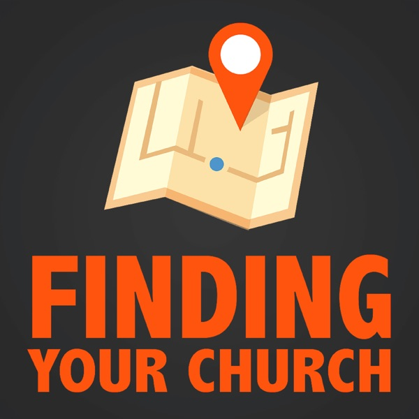 Finding Your Church Podcast