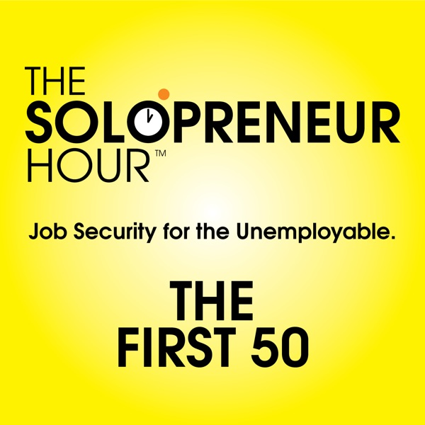 The Solopreneur Hour Podcast - First 50 Episodes