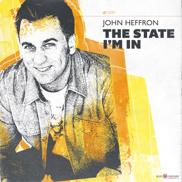 The State I'm in! w/ John Heffron
