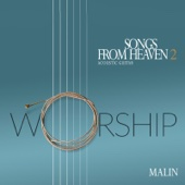 Songs from Heaven 2 Worship - Malin