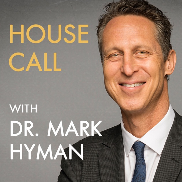 House call with dr hyman by mark hyman on apple podcasts for Why is house music called house