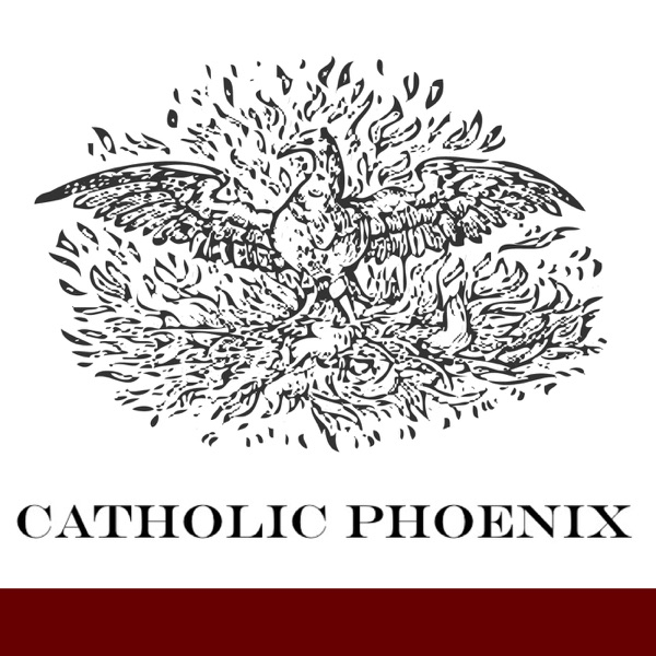 Catholic Phoenix Podcast