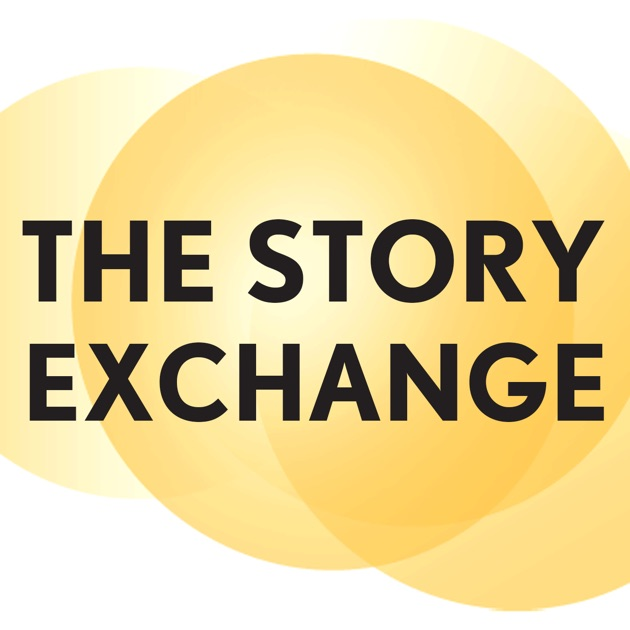 The Story Exchange By The Story Exchange On Apple Podcasts