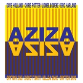 AZIZA (feat. Dave Holland, Chris Potter, Lionel Loueke, Eric Harland) - Aziza