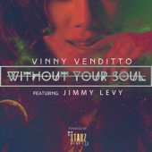 Without Your Soul (feat. Jimmy Levy) - Vinny Venditto