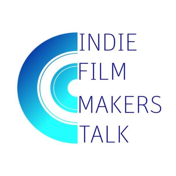 Indie Filmmakers Talk