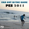 Far Out in the Game (PES 2011) - Single ジャケット写真