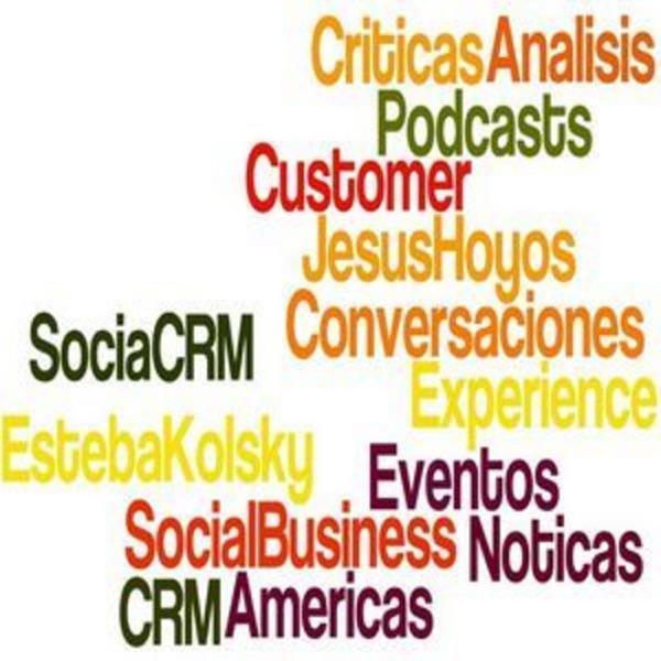 Podcasts de CRM con Jesús Hoyos y Esteban Kolsky