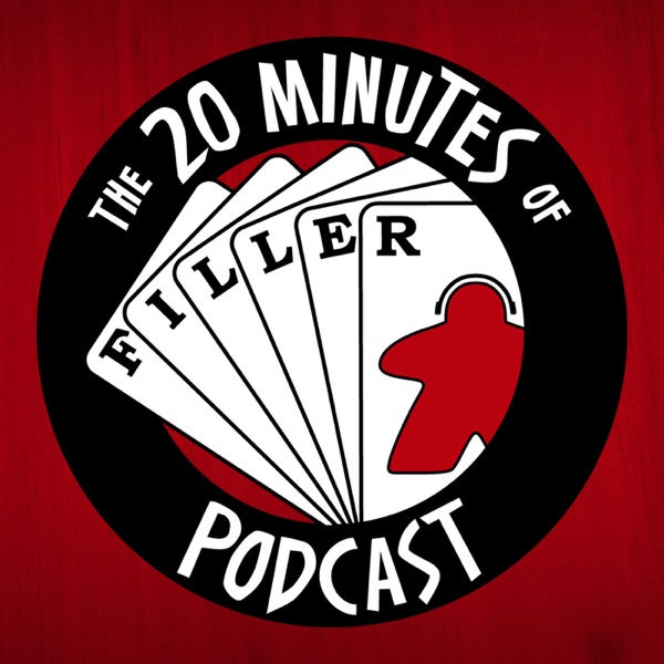 The 20 Minutes of Filler Podcast