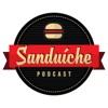 Sanduiche Podcast