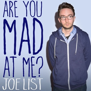 Are You Mad At Me? - Joe List, Joe List