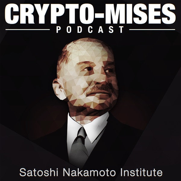 The Crypto-Mises Podcast