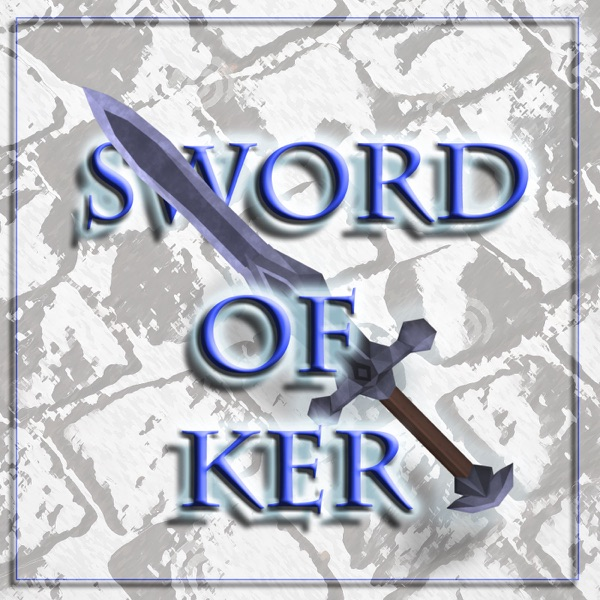 The Sword of Ker Podcast