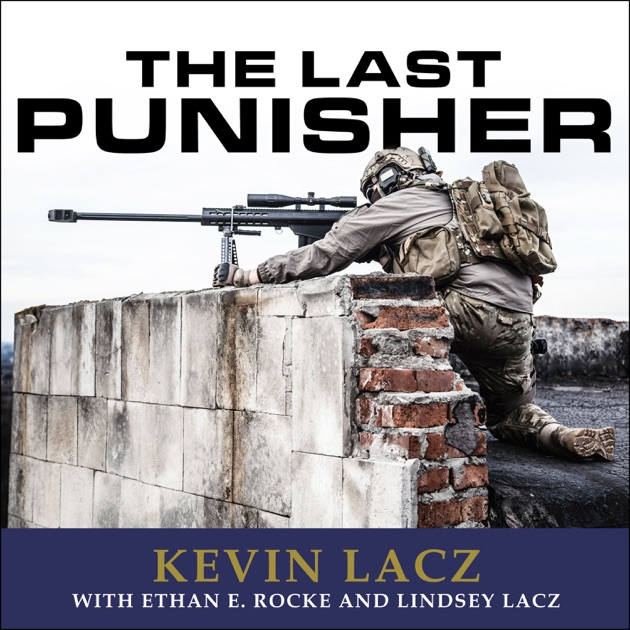 The Last Punisher A SEAL Team THREE Snipers True Account of the Battle of Ramadi