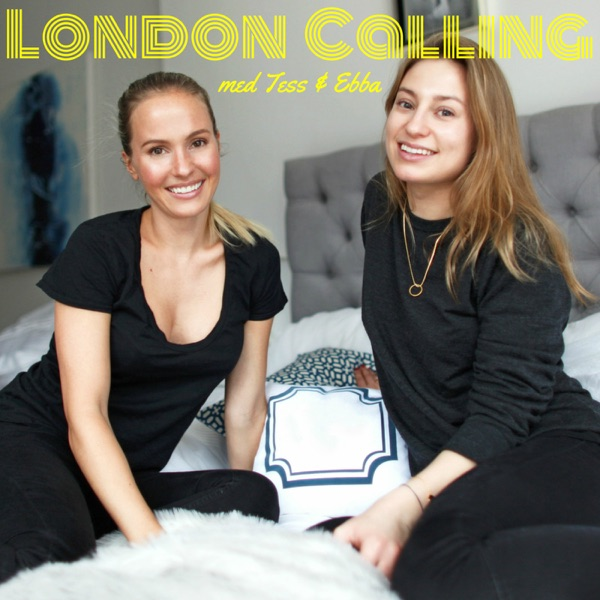 London Calling med Tess & Ebba