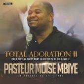 Totale Adoration 2 (Cité Béthel) - Moise Mbiye