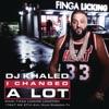 I Changed a Lot, DJ Khaled