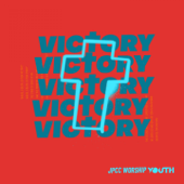 Victory - JPCC Worship Youth MP3