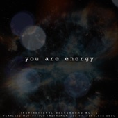Fearless Motivation Instrumentals - You Are Energy (feat. Fearless Soul) artwork