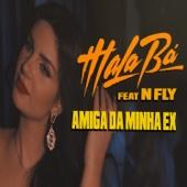 Amiga da Minha Ex (feat. N Fly)