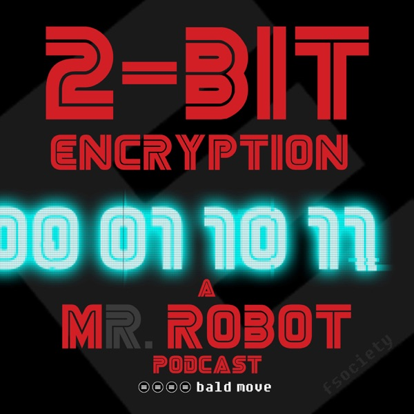 2-Bit Encryption - A Mr Robot Podcast