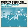 Fool You've Landed (Baio Remix) - Single, Mumford & Sons, The Very Best & Beatenberg