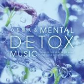 Kokoro-wo Totonoeru Mental Detox Music