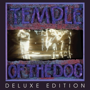 Temple of the Dog (Deluxe Edition) - Temple of the Dog, Temple of the Dog