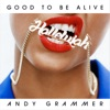 Good to Be Alive (Hallelujah) - Single, Andy Grammer