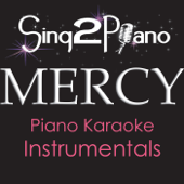 Mercy (Originally Performed By Shawn Mendes) [Piano Karaoke Version]