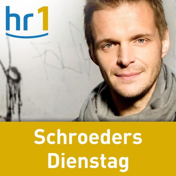 hr1 Schroeders Dienstag