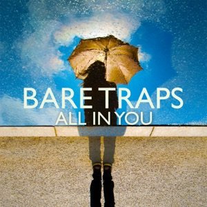 Bare Traps - All In You