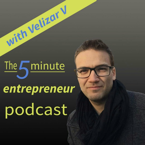 The 5 Minute Entrepreneur Podcast - Practical Daily Advice On Building a Lifestyle Online Business, Entrepreneurship, Marketi