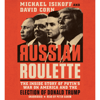 Russian Roulette (Unabridged) - David Corn & Michael Isikoff