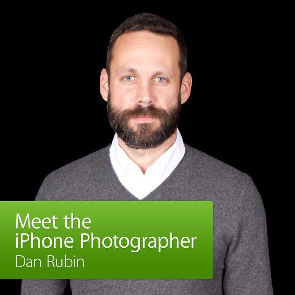 Dan Rubin: Meet the iPhone Photographer