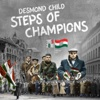 Steps of Champions (feat. Vanessa Campagna, The Hooligans, Anthony De La Torre, Chris Willis, Jon Vella, Levi Hummon, Maria Vidal, Michelle Prentice, Mike Eldred & Myriam Valle) - Single