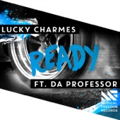 Ready (feat. Da Professor) - Lucky Charmes