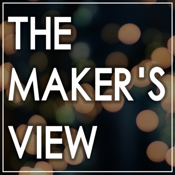 The Maker's View