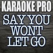 Say You Won't Let Go (Originally Performed by James Arthur) [Instrumental Version]