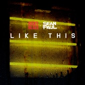 Like This (feat. Sean Paul) - Single